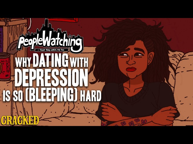 Why Dating With Depression Is So (Bleeping) Hard - People Watching 3