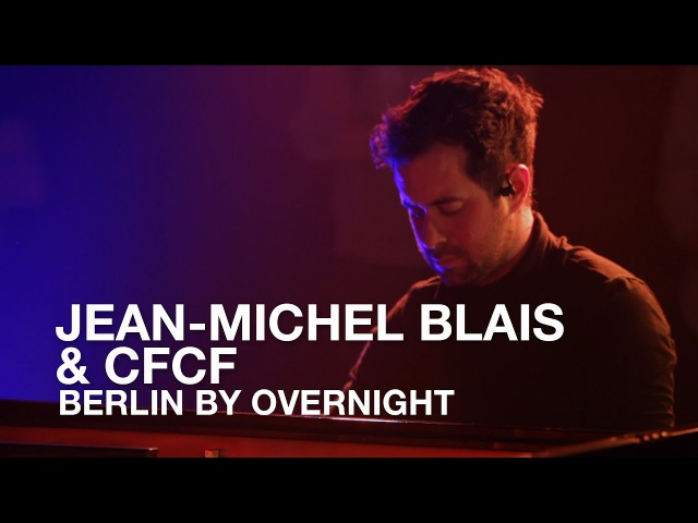 Jean-Michel Blais CFCF | Berlin By Overnight (CFCF Remix) IL | First Play Live