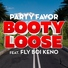 Party Favor feat. Fly Boi Keno - Booty Loose (feat. Fly Boi Keno)
