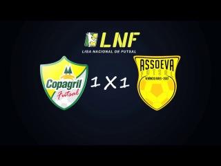 LNF2017 - Oitavas - Ida - Gols - Copagril 1 x 1 Assoeva
