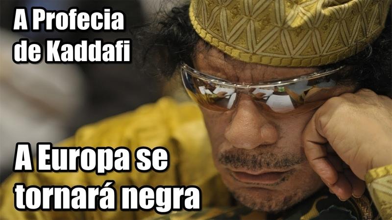 Documentário - A Profecia de Kaddafi A Europa se tornará negra