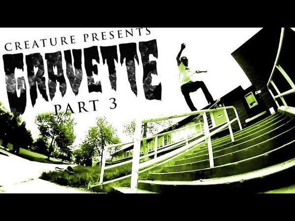 Creature Skateboards Gravette Part 3