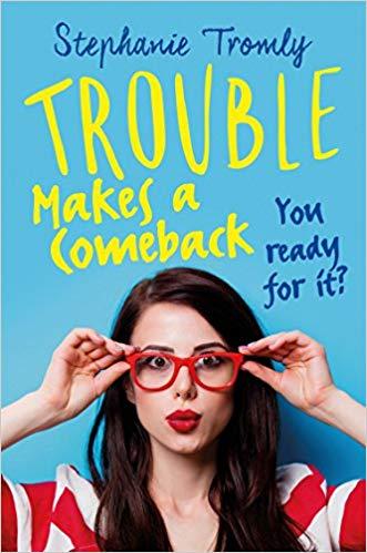 Trouble Makes a Comeback: Trouble (Tromly), Book 2