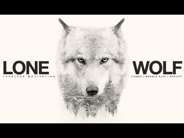 Lone Wolf Motivational Video For All Those Fighting Battles Alone