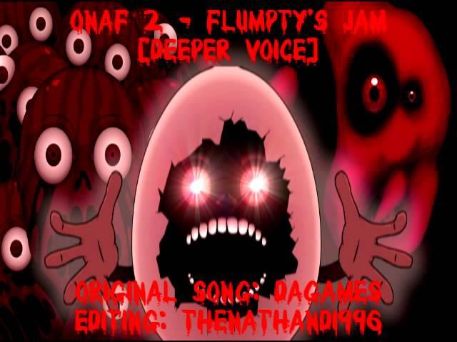 ONaF 2 - Flumpty's Jam [Deeper Voice]