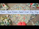 How to make a round Amish knot (toothbrush) rag rug - tutorial