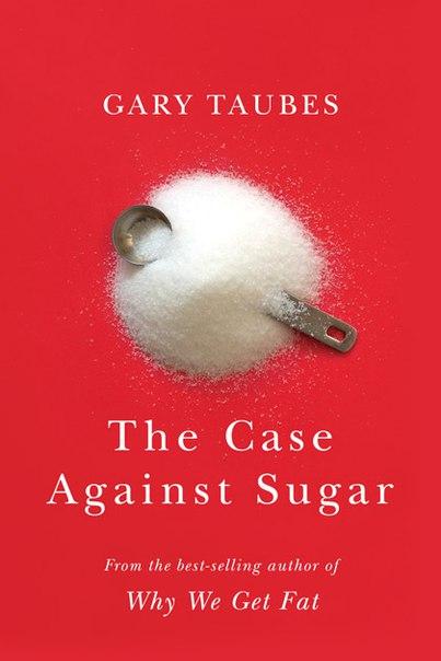 Gary Taubes - The Case Against Sugar