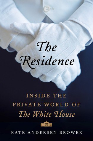The Residence Inside the Private World of the White House