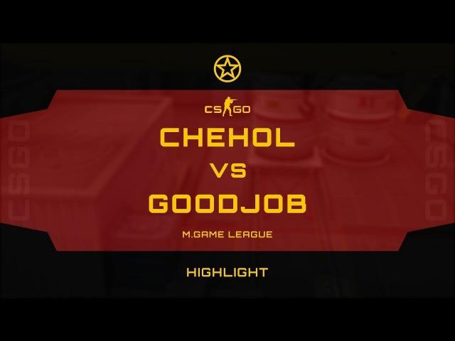 CHEHOL VS GOODJOB @ LEAGUE STARRFRAGG CSGO HIGHLIGHT