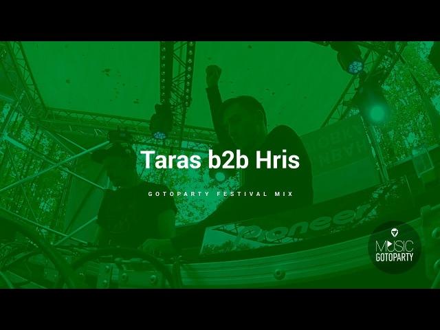 Taras b2b Hris Gotoparty Festival 22 07 2017