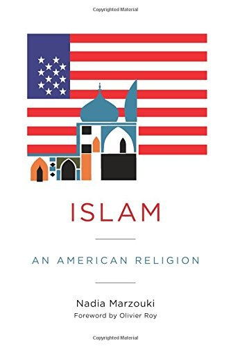 Islam An American Religion (Religion, Culture, and Public Life)
