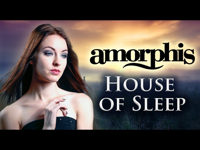 Amorphis - House of Sleep 🌙(Cover by Minniva featuring Quentin Cornet)