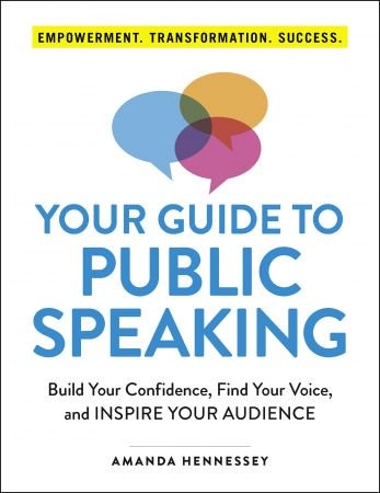 Your Guide to Public Speaking - Amanda Hennessey