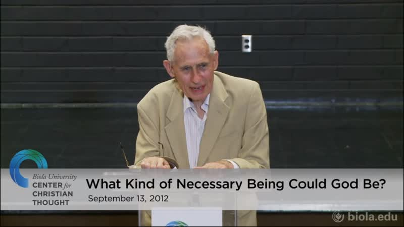 Richard Swinburne What Kind of Necessary Being Could God Be Biola University 13 9 2012