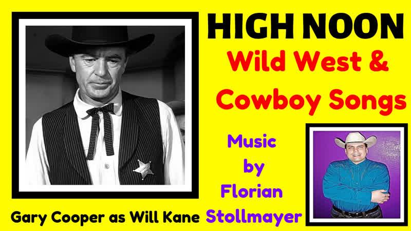 HIGH NOON Wild West Cowboy Songs