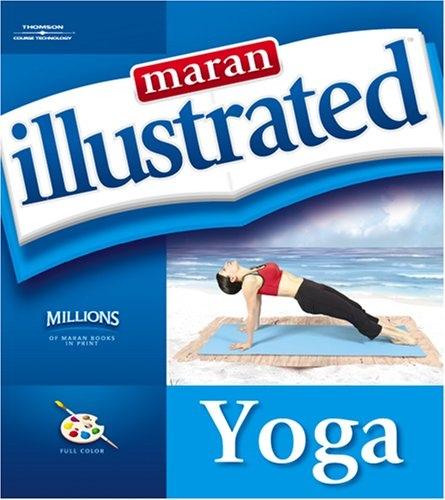 Maran Illustrated Yoga by MaranGraphics Development Group