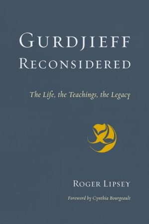 Gurdjieff Reconsidered - Roger Lipsey