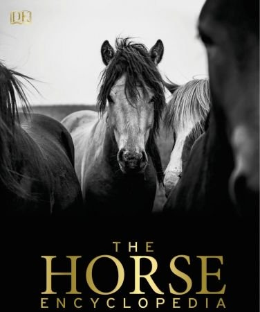 The Horse Encyclopedia - Elwyn Hartley Edwards