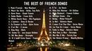 Những bài hát Tiếng Pháp hay nhất - The Best Of French Songs.