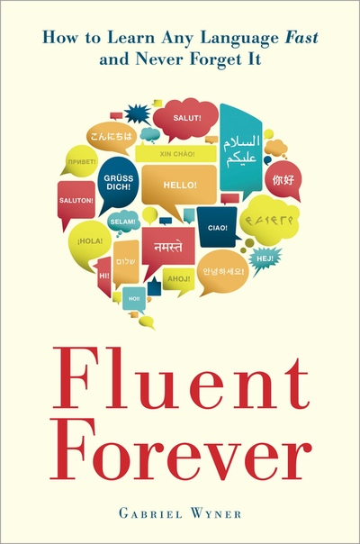 POLITICALAVENUEdotCOM Fluent Forever How to Learn Any Language Fast and Never Forget It - Gabriel Wyner