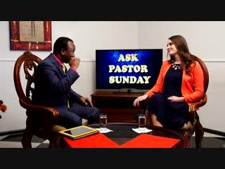 Ask Pastor Sunday Adelaja. Episode 9