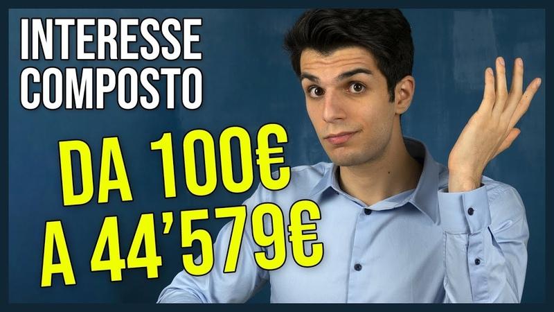Diventare RICCHI con l'interesse composto Da 100€ a 44MILA