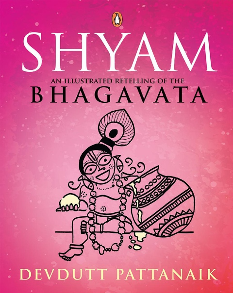 Shyam An Illustrated Retelling of the Bhagavata by Devdutt Pattanaik