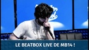 MB14 Live Beatbox on VL !