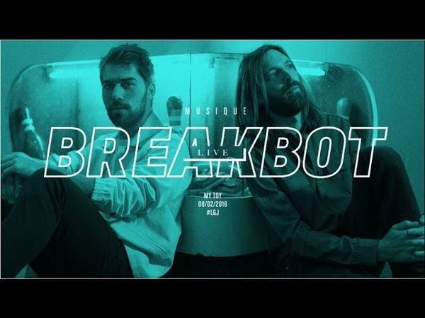 Breakbot - My Toy on CANAL