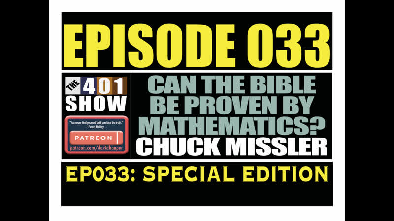 THE 401 SHOW - EP 033 - Can the Bible Be Proven with Math or Statistics Dr. Chuck Missler