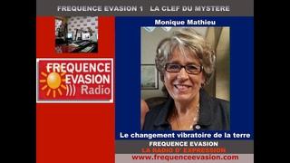 CHANGEMENT VIBRATOIRE de la TERRE - Monique Mathieu sur Fréquence Evasion