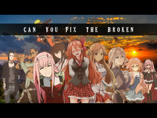 Can You Fix The Broken AMV Anime Mix (Face To Face - World Alive)