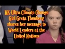 MK-Ultra Climate Change Girl Greta Thunberg shares her message to World Leaders at United Nations