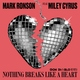 Mark Ronson, Miley Cyrus, Don Diablo - Nothing Breaks Like A Heart