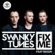 Swanky Tunes feat. Raign - Fix Me (Radio Edit)