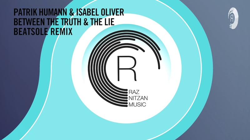 VOCAL TRANCE: Patrik Humann Isabel Oliver - Between The Truth The Lie (Beatsole Remix) LYRICS
