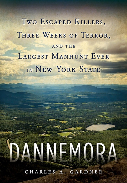 Dannemora Two Escaped Killers by Charles A