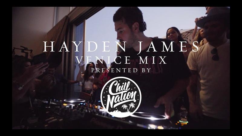Hayden James - Venice Mix [Chill Nation]