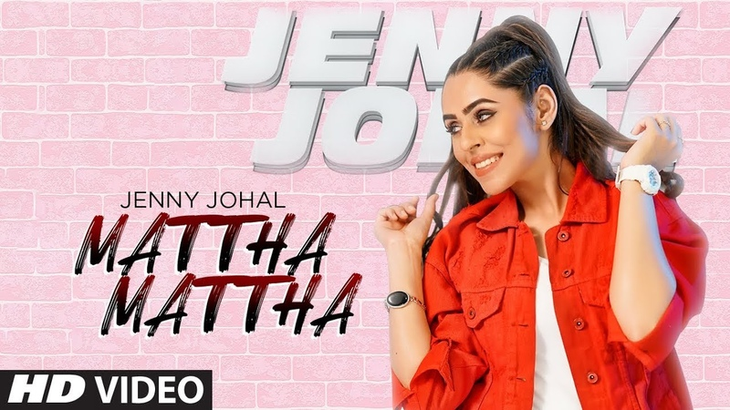 Mattha Mattha Jenny Johal Full Song Jassi X Arjan Virk Latest Punjabi Songs 2019