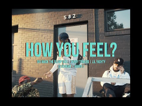 HOW YOU FEEL? ft. Ski Mask The Slump God, Danny Towers Lil Yachty