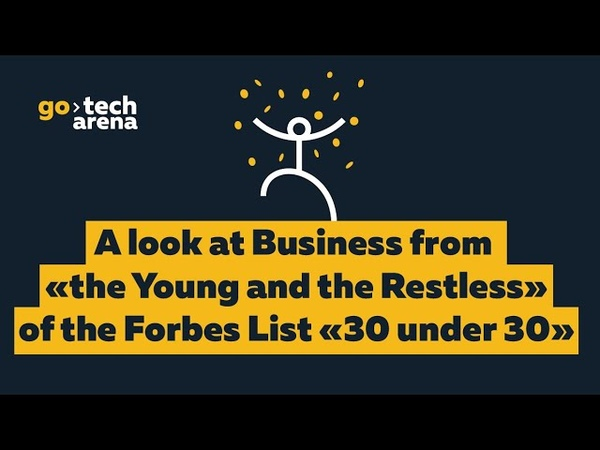 GoTech2019 A look at Business from The Young and the Restless of the Forbes List 30 under 30