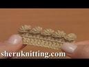 Crochet Bobble Picot Tutorial 42 Part 6 of 26 Horgolt kezdőknek