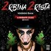 2RBINA 2RISTA в МОСКВЕ | VOODOO-ЁЛКА 2020