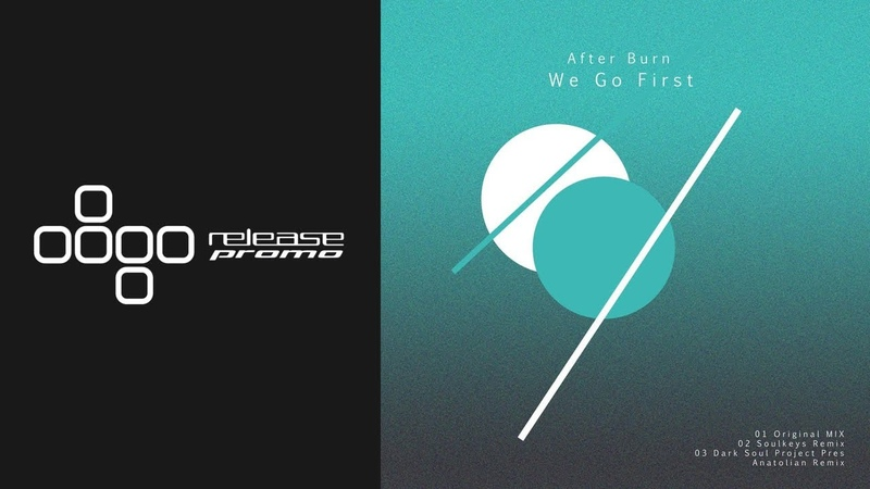 Afterburn We Go First Soulkeys Remix We Are The Underground