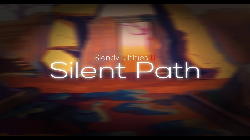 Silent Path OST SlendyTubbies 3 Episode Laa Laa