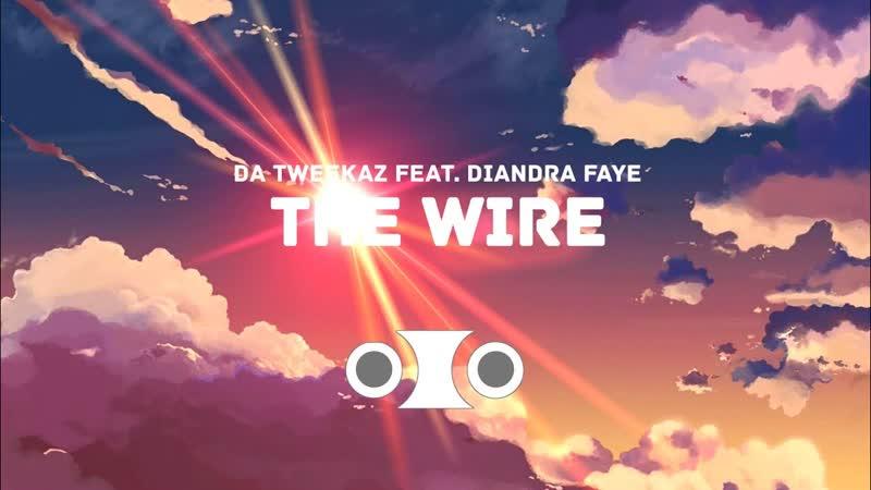 Da Tweekaz Diandra Faye - The Wire