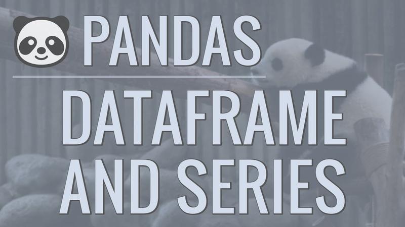 Python Pandas Tutorial Part 2 DataFrame and Series Basics Selecting Rows and Columns