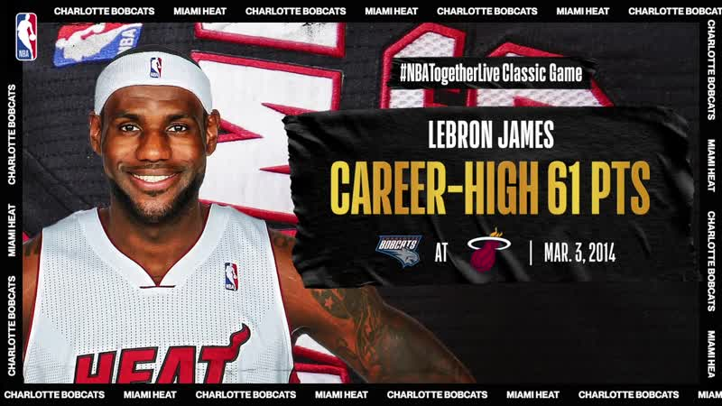 LeBron scores career high Miami Heat record 61 PTS vs Charlotte March 3 2014
