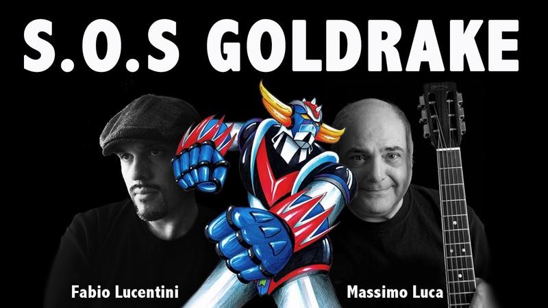 SOS GOLDRAKE Massimo Luca Fabio Lucentini UFOロボ グレンダイザー Grendizer Atlas Ufo Robot Goldorak