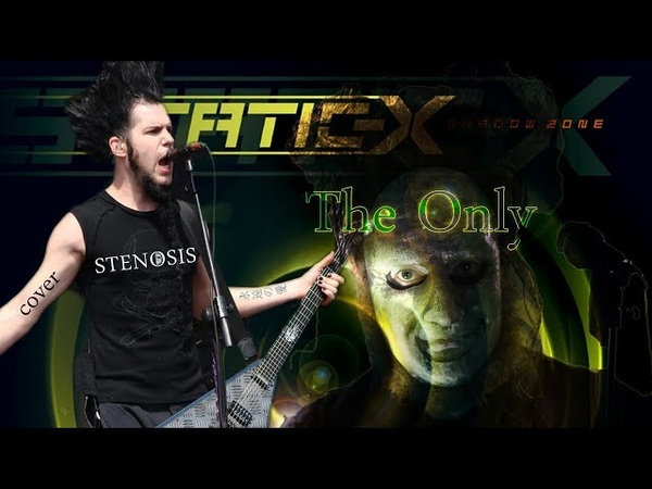 Static X The Only Stenosis Cover